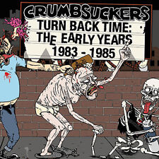 Crumbsuckers ‎– Turn Back Time: The Early Years 83-85 2x CD Digipak (2015) Punk