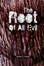 The Root of All Evil by Sonya Dodd (2013, Paperback)