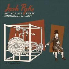 Josh Pyke - But for All These Shrinking Hearts (CD, Aug-2015)