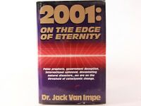 GOOD! 2001: On the Edge of Eternity by Dr. Jack Van Impe. HC/DJ