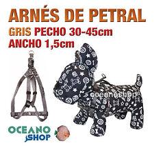 ARNÉS PETRAL GRIS CÓMODO AJUSTABLE PERRO PECHO 30-45cm ANCHO 1,5cm L96 3382