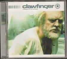 CLAWFINGER A Whole Lot Of Nothing NEW CD 13 track VIENNA