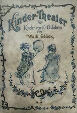 Glück, Walli. Kinder-Theater für Kinder von 10-13 Jahren. Berlin lobus. EA 1910