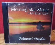Morning Star Music w/ Brian Gurl - Fisherman's Daughter (CD, 2000)