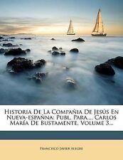 Historia De La Compañia De Jesús En Nueva-españna: Publ. Para.... Carlos María D
