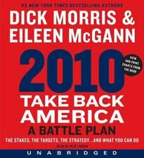 Take Back America 2010 : A Battle Plan by Eileen McGann and Dick Morris...