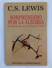 SORPRENDIDO POR LA ALEGRIA: El perfil de mis primeros Años  - C.S. Lewis