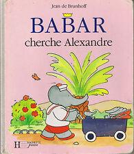 Babar cherche Alexandre * Jean de BRUNHOFF * Hachette album Carton jeune enfant