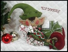 "Primitive Folk Art Christmas~PATTERN #316~Sitting ""ElF DooLeY"" w/present ornie~"
