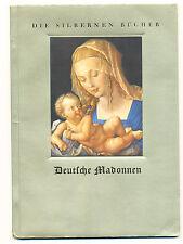Silbernen Bücher Deutsche Madonnen 10 Farbtafeln ausg. Bernhart