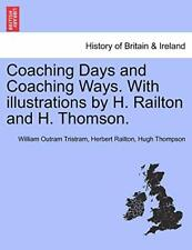Coaching Days and Coaching Ways. With illustrat. Tristram, Outram.#