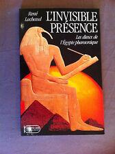 LACHAUD R - L'Invisible Présence. Les Dieux de l'Egypte pharaonique.