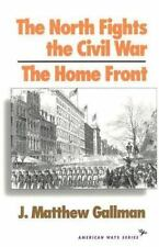 The North Fights the Civil War: The Home Front (The American Ways)