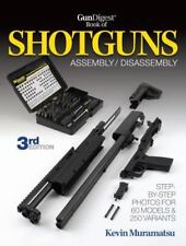 Gun Digest Book of Shotguns Assembly-Disassembly by Kevin Muramatsu (2012, Paper