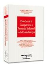 Derecho de la competencia y propiedad industrial en la Union Europea