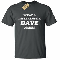 Mens What a difference a DAVE makes T-Shirt Funny David Name gift