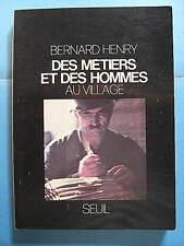 Bernard Henry Des Métiers et des Hommes au Village Editions du Seuil 1975