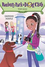Roxbury Park Dog Club #3: Top Dog by Daphne Maple (Paperback, 2016)