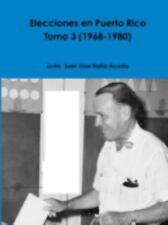 Elecciones en Puerto Rico -- Tomo 3 by Juan Jose Nolla-Acosta (2014, Paperback)
