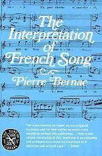 The Interpretation of French Song by Pierre Bernac (1978, Paperback, Reprint)