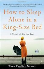 How to Sleep Alone in a King-Size Bed: A Memoir of Starting Over by Theo Pauline
