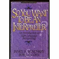 So You Want To Be An Interpreter - by Hurey