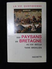 LIVRE LA VIE QUOTIDIENNE DES PAYSANS EN BRETAGNE BREKILIEN HACHETTE 1966 B1734