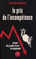 CHRISTINE KERDELLANT - LE PRIX DE L'INCOMPETENCE - DENOEL IMPACTS