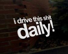 Mi guidare questo SH * t DAILY Auto Decalcomania In Vinile Veicolo BICI GRAPHIC Paraurti Adesivo