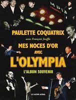 PAULETTE COQUATRIX - MES NOCES D'OR AVEC L'OLYMPIA / L'ALBUM SOUVENIR  - NEUF *