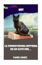 Mis : La Conmovedora Historia de un Gato Fiel by Daniel Gómez (2015, Paperback)