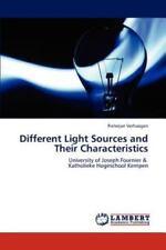 Different Light Sources And Their Characteristics: By Pieterjan Verhaegen