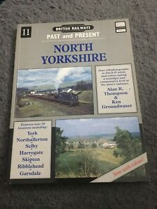 BR Past And Present North Yorkshire: York and Selby, Skipton to Garsdale