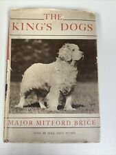 New listing The Kings Dogs by Major Mitford Brice Clumber Spaniel Book 1935 Very Rare