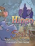 Hippo in the Stable by Mark Trodd (2012, Paperback)