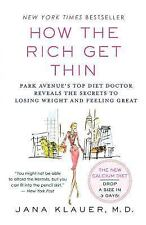 How the Rich Get Thin : Park Avenue's Top Diet Doctor Reveals the Secrets to...