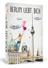 BERLIN LIEBT DICH Musik, Mode, Kunst – und die ganz große Liebe! ROMAN Clara Ott