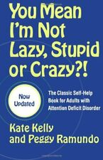 You Mean Im Not Lazy, Stupid or Crazy?!: The Clas