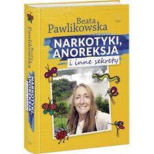 Narkotyki, anoreksja i inne sekrety, Beata Pawlikowska, polish book