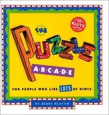 The Puzzle Arcade : For People Who Like Lots of Hints by Jerry Slocum