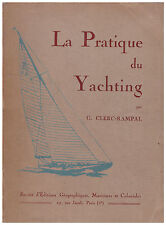 CLERC-RAMPAL G. - LA PRATIQUE DU YACHTING - 1947