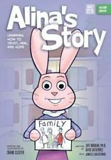 Alina's Story: Learning How to Trust, Heal, and Hope (The ORP Library)