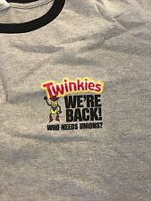 Twinkies Advertising T-shirt We're Back Who Needs Unions