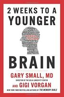 2 Weeks to a Younger Brain : An Innovative Program for a Sharper Mind by Gary...