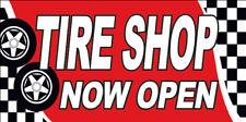20x48 Inch Tire Shop Now Open Vinyl Banner Auto Sign Rb