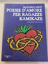 Francesca Genti - POESIE D'AMORE PER RAGAZZE KAMIKAZE (prima edizione, 2009)