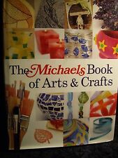 THE MICHAELS BOOK OF ARTS & CRAFTS PAINTING SCRAPBOOK CARD MAKING