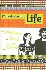 You Ask about Life : Questions Teens Are Asking by Tim Pauls (2006, Paperback)