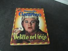 Simonetta Guarino DELITTO NEL FRIGO 2002 – Rizzoli