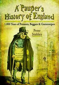 A Paupers History Of England By Peter Stubley 2015 NEW HARDBACK